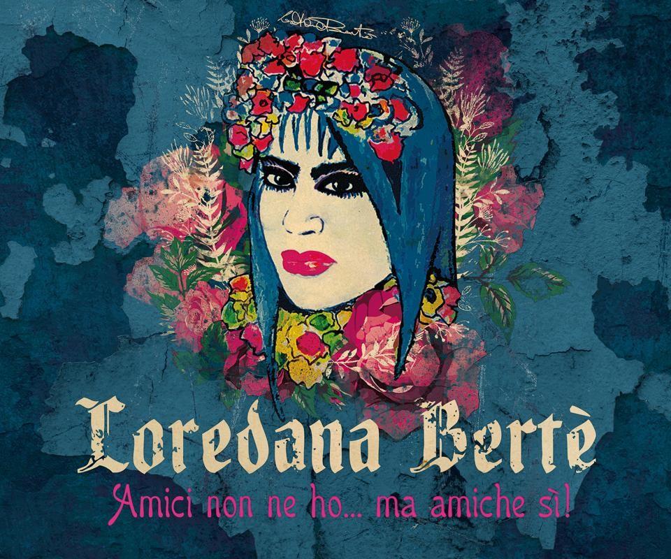Loredana Berté - Amici non ne ho... ma amiche sì!